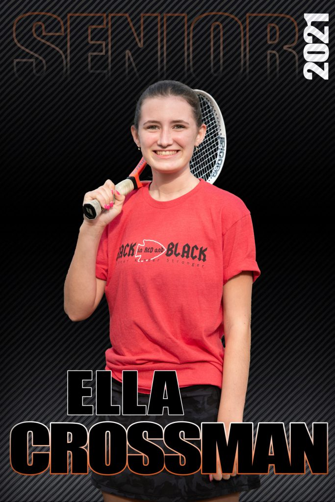 composite graphic of student smiling holding tennis raquet and text Ella Crossman Senior 2021